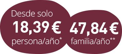Desde solo 15,99€ persona/año o 41,49€ familia/año